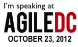 Hear Me Speak at AgileDC and Get a Discount